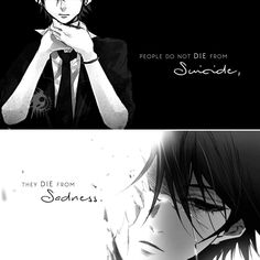 """""""People do not die from suicide, they die from sadness."""""""