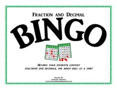 Here's a set of materials to play fraction and decimal Bingo. Instead of covering up the fraction or decimal that is called, students cover up the equivalent fraction or decimal. Includes 30 game boards, a blank board, fraction and decimal cards for calling, and a record sheet so you know which fractions/decimals should be covered.