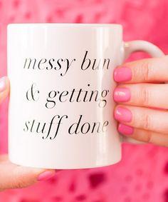 Look at this #zulilyfind! 'Messy Bun & Getting Stuff Done' Mug #zulilyfinds