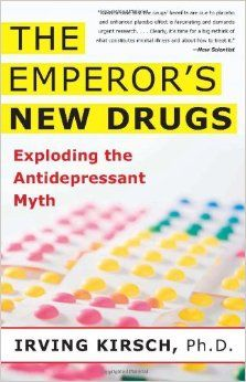 The Emperor's New Drugs: Exploding the Antidepressant Myth. Irving Kirsch. c. 2010. --Call # 615.78 K61