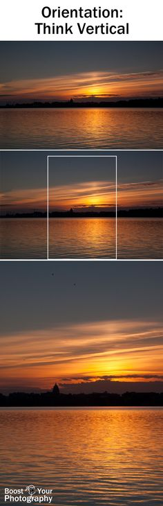 Composition: Orientation - think vertical, not just horizontal   Boost Your Photography
