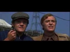 You're only supposed to blow the bloody doors off - Michael Caine in The Italian Job