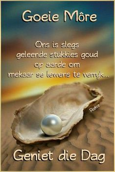 Good Morning Good Night, Good Morning Wishes, Good Morning Inspirational Quotes, Good Morning Quotes, Lekker Dag, Afrikaanse Quotes, Goeie More, Happy Birthday Pictures, Christian Messages
