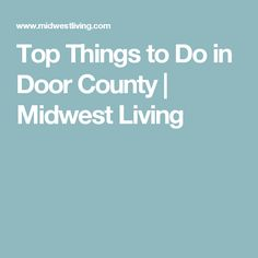 Top Things to Do in Door County | Midwest Living