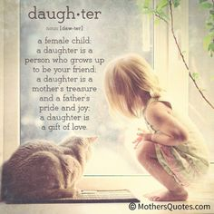 This is so true! I love my daughter more than life itself! Mother Daughter Quotes, I Love My Daughter, My Beautiful Daughter, Mother Poems, My Little Girl, My Baby Girl, Family Quotes, Girl Quotes, Greek Quotes