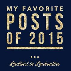 Best of 2015 — Lactivist in Louboutins