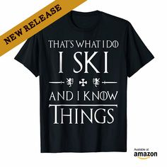 Funny Skiing T Shirts Gifts. Love to Ski Cute Tee, Hobbies and Interest, SKI 2018