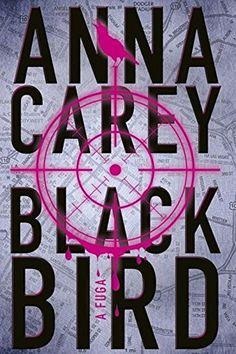 Blackbird. A Fuga - Livros na Amazon.com.br