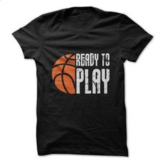 Ready To Play Basketball Funny Shirt  - #t shirts design #mens shirt. I WANT THIS => https://www.sunfrog.com/Sports/Ready-To-Play-Basketball-Funny-Shirt-.html?id=60505