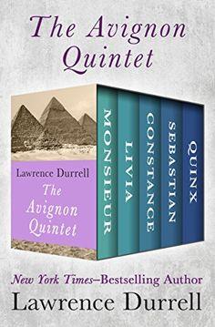 The Avignon Quintet: Monsieur, Livia, Constance, Sebastia...