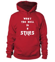 WHAT THE HELL IS A STILES ? ( Limited )  #gift #idea #shirt #image #music #guitar #sing #art #mugs #new #tv #cool