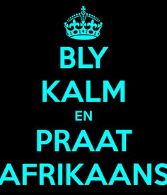 Bly Kalm en Lees Afrikaans - Keep Calm and Cute Quotes, Great Quotes, Funny Quotes, Inspirational Quotes, African Quotes, Afrikaanse Quotes, Keep Calm Posters, Quotes And Notes, My Land