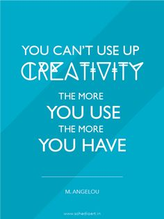 """""""You can't use up creativity. The more you use, the more you have."""" - M. Angelou by Jenil Gogari via Behance"""
