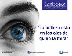 """""""La belleza está en los ojos de quien mira"""" Rossy Garbbez, AICI CIP"""
