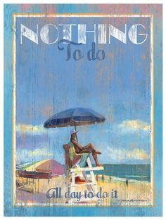 Nothing to do Beach Artwork: Beach House Decor, Coastal Living Boutique, Nautical, Seaside & Tropical Decor Beach Artwork, Beach Paintings, I Love The Beach, Beach Quotes, Surf Art, Beach Signs, Am Meer, Beach Crafts, Illustrations