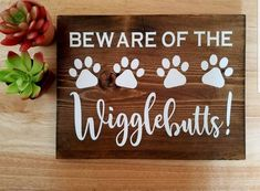 Beware Of The Wigglebutts Beware Of Dog Rustic Home Decor Pet Gift Housewarming Gift Door Sign Porch Decor Dog Mom Funny Signs - Funny Dog Quotes - Beware Of The Wigglebutts Beware OF Dog Sign Rustic Home Funny Dog Signs, Dog Quotes Funny, Dog Lover Gifts, Dog Lovers, Boss Gifts, Diy Gifts For Mom, Beware Of Dog, Dog Crafts, Porch Decorating