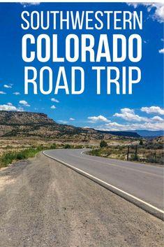 The Ultimate Southwestern Colorado Road Trip