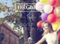 ORGblog #13: convide seu leitor a agir - Sernaiotto