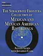 The Arhoolie Foundation's Strachwitz Frontera Collection of Mexican and Mexican American recordings
