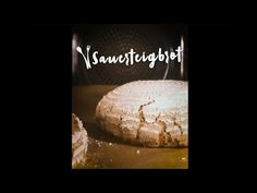 Backen mit Christina: Sauerteigbrot - YouTube Der Arm, Youtube, Desserts, Food, Play Dough, Meal, Recipies, Tailgate Desserts, Deserts