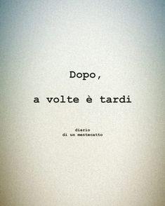 diario_di_un_mentecatto Some Quotes, Words Quotes, Best Quotes, Sayings, Ironic Quotes, Italian Phrases, Italian Quotes, Wörter Tattoos, Thigh Tattoos
