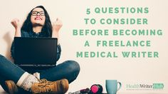 5 questions to consider before becoming a freelance medical writer