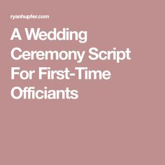 A Wedding Ceremony Script For First-Time Officiants