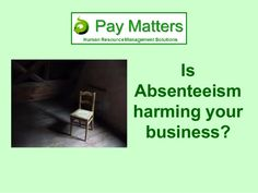 Slideshow indicating the devastating effects of absenteeism on a business