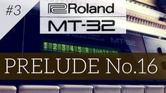 Roland MT-32 plays Prelude No 16 | MT-32 series #3