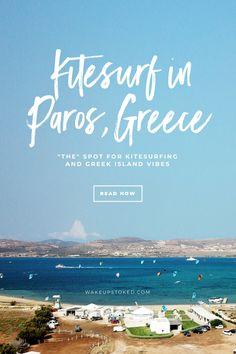 Kitesurfing in Paros, Greece: when to go, where to stay and all the infos you need to plan your kitesurf holiday on this Greek island. #kitesurf #paros #greece