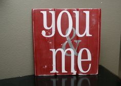 YOU  ME Reclaimed Pallet Sign Customizable by iwantthatcrafts, $22.00