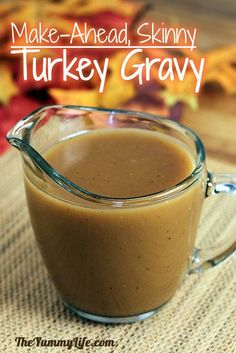 Make-Ahead Turkey Gravy -- lighter and delicious. No more last-minute gravy making. Freeze or refrigerate, and it's ready to reheat on Thanksgiving Day. Stress free gravy. Whew!  from The Yummy Life