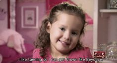 25 Best Quotes From Toddlers And Tiaras [Gallery] Best Quotes, Funny Quotes, Funny Memes, Hilarious, Beyonce, Ridiculous Quotes, Toddlers And Tiaras, It's All Happening, Pageant Girls