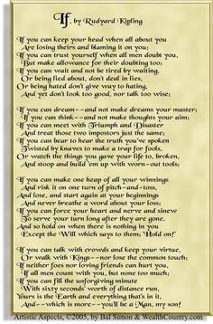 """If"" by Rudyard Kipling. This poem has gotten me through so much."