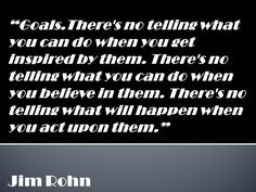 Goals quote from Jim Rohn.  From a blog entry about setting goals for the upcoming year.