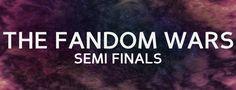 The Fandom Wars: Round 4 (Semifinals) LOOK NOW
