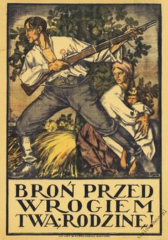 Wojna 1920 BROŃ PRZED WROGIEM TWĄ RODZINĘ! plakat