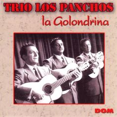 I'm listening to La Golondrina by Los Panchos on Pandora