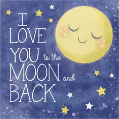 """I Love You To the Moon and Back"" Disposable Napkins, Yellow Blue - Kalter Hund Rezepte Thinking Of You Quotes, Romantic Love Quotes, Love Yourself Quotes, Love Quotes For Him, Good Morning Daughter, To My Daughter, Daughters, Good Relationship Quotes, Life Quotes"