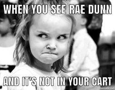 #raedunn #neverdunn Rae Dunn meme