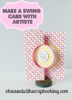 Obsessed with Scrapbooking: Close to My Heart Artiste Cricut Cartridge Swing Card 2