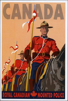 Art Poster: Canada Royal Canadian Mounted Police Poster Print Vintage Style Travel Art - The Zedign House - Store Police Poster, Vintage Advertisements, Vintage Ads, Vintage Style, Posters Canada, Voyage Canada, Canadian Travel, Retro Poster, Canadian History