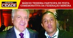 Márcio Teixeira participa de festa comemorativa do centenário da Federação Mineira.>http://goo.gl/LNQYsu
