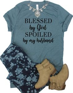 Blessed By God Spoiled By My Husband // Ladies Faith Shirt // Christian Shirt // Spoiled Wife