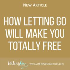 New article on Letting Go blog has been published. This time it is about How Letting Go Will Make You Totally Free. http://www.lettinggomovement.com/#!How-Letting-Go-Will-Make-You-Totally-Free/h4fd7/571514560cf28f7f9b97d66d