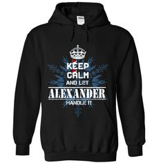 Keep calm and let ALEXANDER handle it 2016