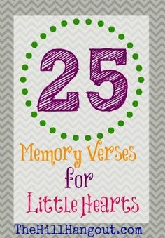 The Hill Hangout gives you 25 Memory Verses for Little Hearts. These verses are . The Hill Hangout gives you 25 Memory Verses for Little Hearts. These verses are simplified so that preschoolers can store up God's word in their hearts. Memory Verses For Kids, Bible Verses For Kids, Bible Study For Kids, Bible Lessons For Kids, Preschool Bible Verses, Toddler Bible Crafts, Preschool Bible Activities, Bible Stories For Kids, Preschool Age