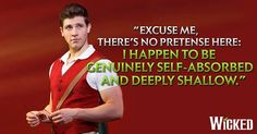Fiyero. Literally one of my favorite quotes of all time.