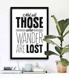 Printable Art Print, #Inspirational #Print, Not All Those Who Wander Are Lost by ILovePrintable