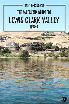 The Trekking Cat - Weekend Guide to Lewis Clark Valley for wine tasting and jet boating! | United States Travel | Idaho |